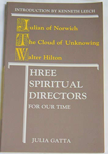 9780936384443: Three Spiritual Directors for Our Time: Julian of Norwich, Walter Hilton and the Cloud of Unknowing