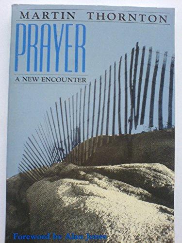 9780936384542: Prayer: A New Encounter