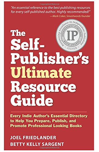 9780936385389: The Self-Publisher's Ultimate Resource Guide: Every Indie Author's Essential Directory to Help You Prepare, Publish, and Promote Professional Looking Books