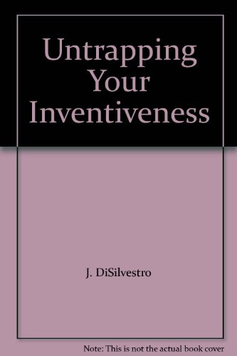9780936386614: Untrapping Your Inventiveness