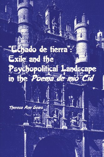 9780936388106: Echado De Tierra: Exile and the Psychopolitical Landscape in the Poema De Mio Cid (Spanish Edition)