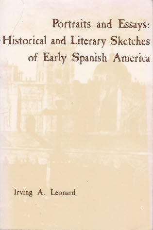 9780936388328: Portraits and Essays: Historical and Literary Sketches of Early Spanish America