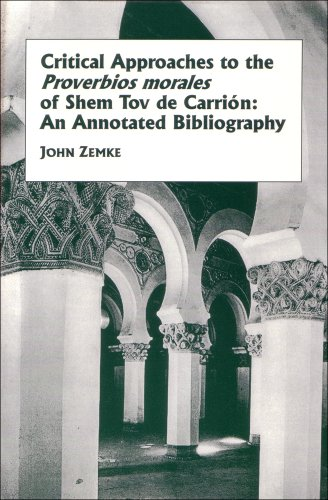9780936388793: Critical Approaches to the Proverbios Morales of Shemtov De Carrion: An Annotated Bibliography