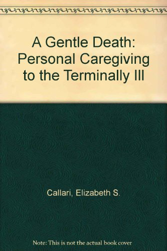9780936389004: A Gentle Death: Personal Caregiving to the Terminally Ill