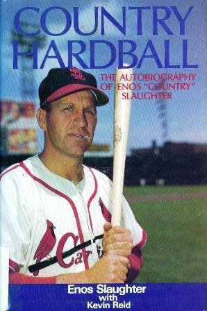Country Hardball: The Autobiography of Enos