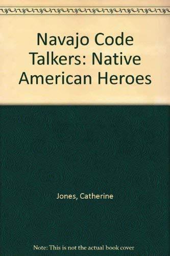 9780936389516: Navajo Code Talkers: Native American Heroes