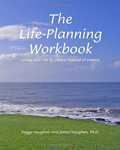 9780936390253: The Life-Planning Workbook: Living your life by choice instead of chance