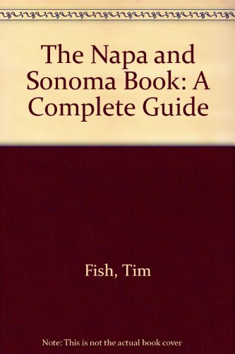 9780936399164: The Napa and Sonoma Book: A Complete Guide (Great destinations series)