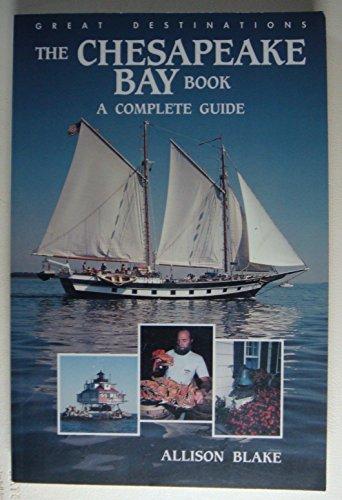 The Chesapeake Bay Book: A Complete Guide (Chesapeake Bay Book): Blake, Allison; Mills, Eric; ...