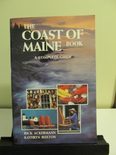 The Coast of Maine Book: A Complete Guide (Great Destinations): Ackermann, Rick