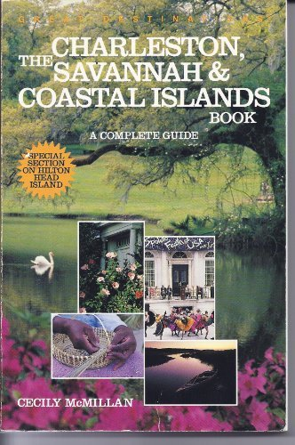 9780936399393: The Charleston, Savannah & Coastal Islands Book: A Complete Guide (Great Destinations Series)