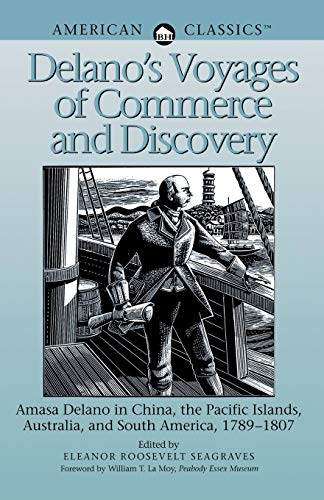 Delano's Voyages of Commerce and Discovery Amasa Delano in China, the Pacific Islands, ...