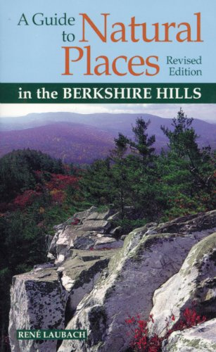 9780936399850: A Guide to Natural Places in the Berkshire Hills (Second Edition) (Berkshire Outdoor Series)