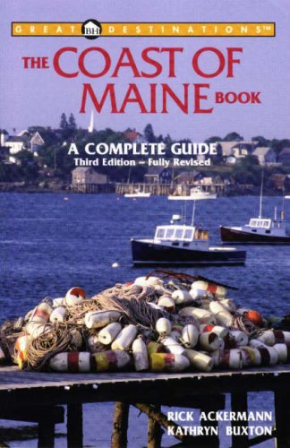 The Coast of Maine Book, 3rd Edition: A Complete Guide (Great Destinations): Ackermann, Rick