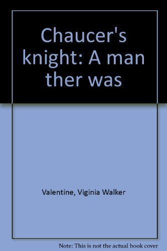 9780936417431: Chaucer's knight: A man ther was