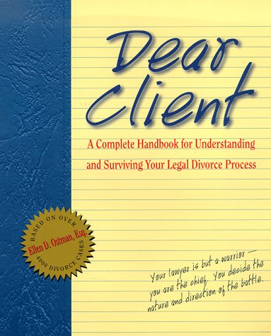 9780936417448: Dear Client: Complete Handbook for Understanding and Surviving Your Legal Divorce Process