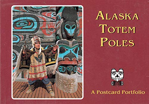 9780936425498: Alaska Totem Poles, a postcard portfolio.