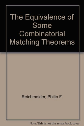 9780936428093: The Equivalence of Some Combinatorial Matching Theorems