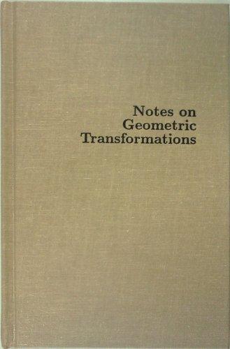 Notes on Geometric Transformations: Amir-Moez, Ali R.