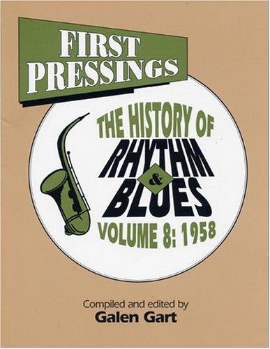 9780936433080: First Pressings: The History of Rhythm & Blues, Vol. 8 (1958) (First Pressings Series, Vol 8)