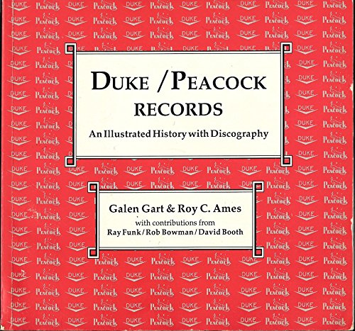 DUKE, PEACOCK RECORDS: AN ILLUSTRATED HISTORY WITH: GART, Galen, Roy