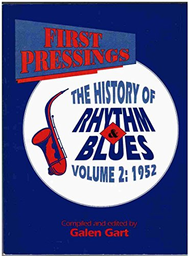 "9780936433158: First Pressings: 1952 v. 2: History of Rhythm and Blues: ""The History of Rythym & Blues. Vol. 2 1952"
