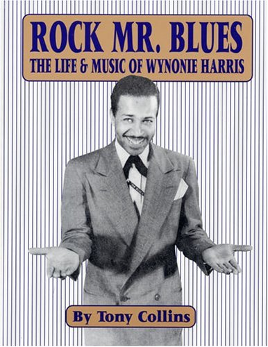 Rock Mr. Blues The Live & Music of Wynonie Harris.