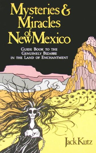 Mysteries and Miracles of New Mexico: A: Kutz, Jack