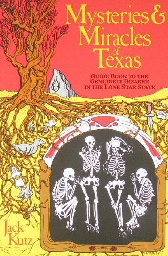 9780936455068: Mysteries and Miracles of Texas: Guidebook to the Genuinely Bizarre in the Lone Star State