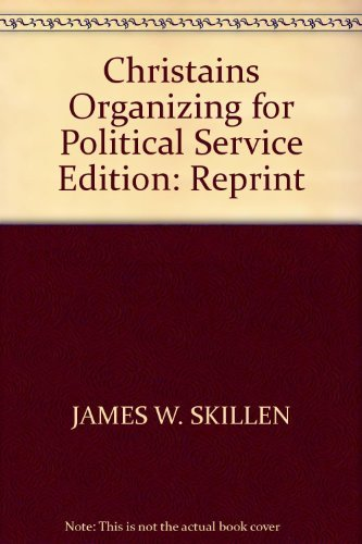 Christians Organizing for Political Service : A: James W. Skillen