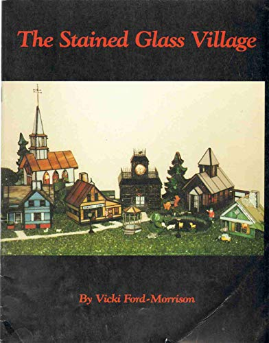 The Stained Glass Village {BOOK ONE}: Ford-Morrison, Vicki
