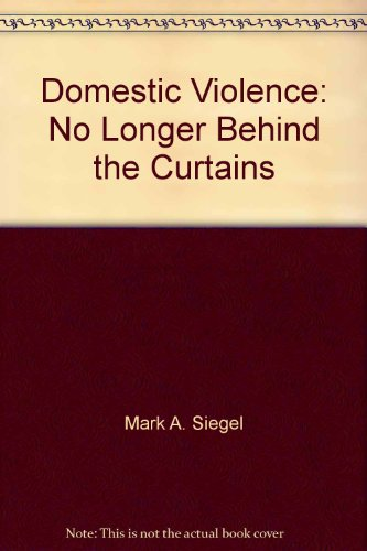 9780936474878: Domestic Violence: No Longer Behind the Curtains