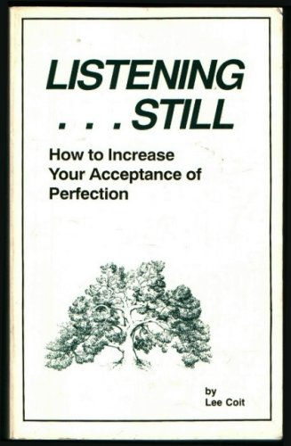 Listening . Still : How to Increase: Lee Coit