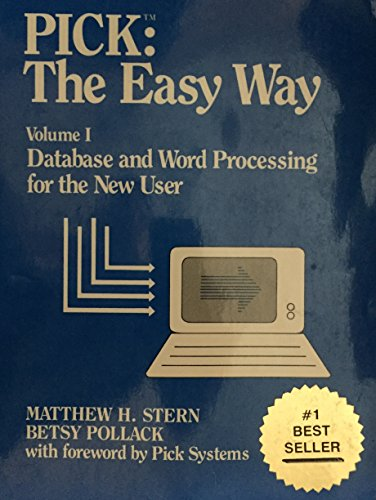 9780936477015: Pick the Easy Way: Database and Word Processing for the New User