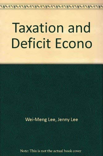 9780936488035: Taxation and the Deficit Economy