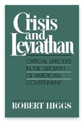 9780936488141: Crisis and Leviathan: Critical Episodes in the Growth of American Government
