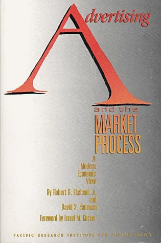 9780936488219: Advertising & The Market Process: A Modern Economic View