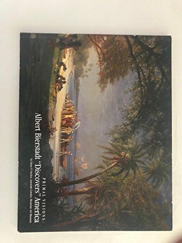 "Primal Visions: Albert Bierstadt ""Discovers"" America; organized: Bierstadt, Albert, 1830-1902)"