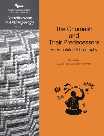 9780936494289: The Chumash and Their Predecessors: An Annotated Bibliography (Contributions in Anthropology, Number 1)