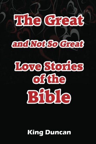The Great and Not So Great Love Stories of the Bible: King Duncan