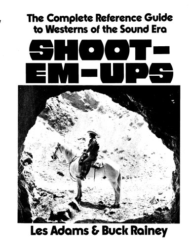 9780936505015: Shoot-Em-Ups: The Complete Reference Guide to Westerns of the Sound Era