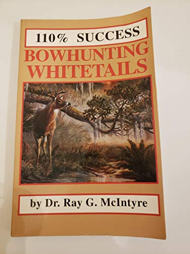 9780936513119: 110% Success Bowhunting Whitetails