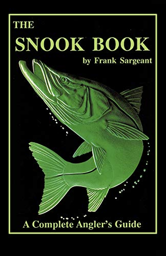 9780936513133: The Snook Book: A Complete Angler's Guide (Inshore Series)