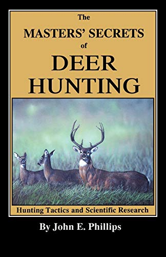 9780936513140: The Masters' Secrets of Deer Hunting: Hunting Tactics and Scientific Research Book 1 (Deer Hunting Library)