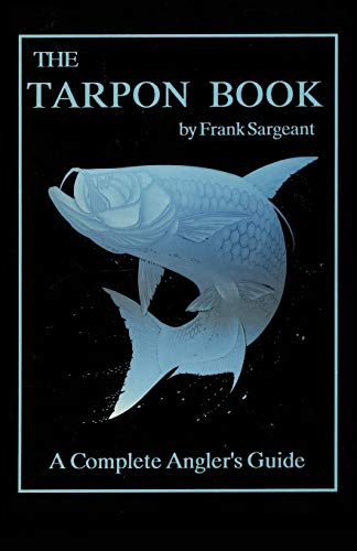 9780936513164: The Tarpon Book: A Complete Angler's Guide Book 3 (Inshore Series)