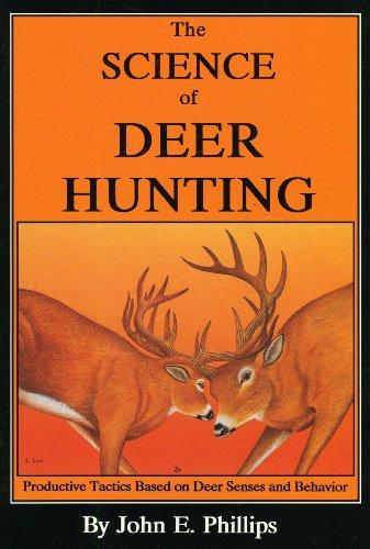 9780936513225: The Science of Deer Hunting: Productive Tactics Based on deer Senses and Behavior Book 2 (Deer Hunting Library)