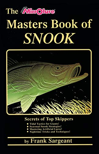 9780936513485: The Masters Book of Snook: Secrets of Top Skippers (Saltwater)
