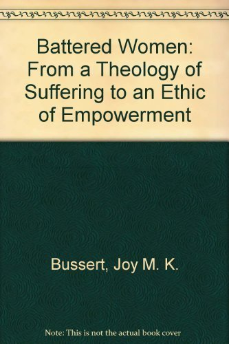 Battered Women: From a Theology of Suffering: Bussert, Joy M.