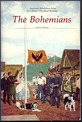 THE BOHEMIANS: AMERICAN ADVENTURES FROM BRET HARTE'S OVERLAND MONTHLY. (SIGNED BY AUTHOR)