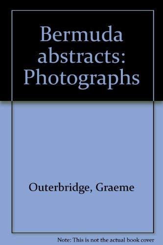 9780936554099: Bermuda abstracts: Photographs